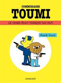 Commissaire Toumi ; Le Crime Etait Presque Parfait