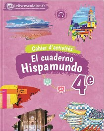 Cahier D'activites Espagnol 4e - Hispamundo, Edition 2017
