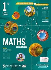 Mathematiques 1ere Techno, Manuel Eleve, Edition 2021