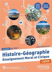 Histoire Geographie Emc 1ere Bac Pro, Cahier D'activites, Edition 2021
