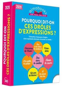 Almabook ; Pourquoi Dit-on Ces Droles D'expressions ? (edition 2020)