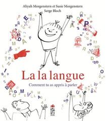 La La Langue ; Comment Tu As Appris A Parler