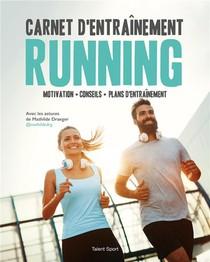 Carnet D'entrainement Running ; Motivation, Conseils, Plans D'entrainement