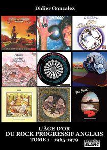 L'age D'or Du Rock Progressif Anglais 1965 - 1979 - Tome 1