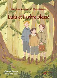 Lulu Et L Arbre Blesse