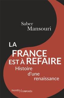 La France Est A Refaire ; Histoire D'une Renaissance
