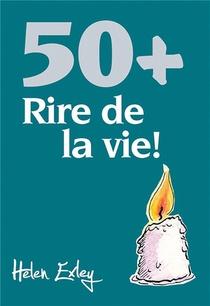 50+ ; Rire De La Vie !