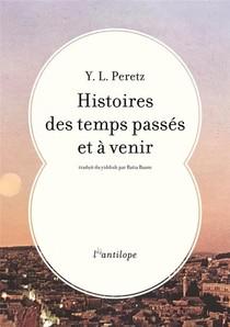 Histoires Des Temps Passes Et A Venir