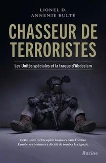 Chasseur De Terroristes : Au Coeur Des Unites Speciales