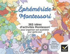 Ephemeride Montessori ; 365 Idees D'activites Montessori Pour Organiser Son Quotidien Jour Apres Jour