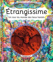 Etrangisme ; Un Tour Du Monde Des Lieux Hantes