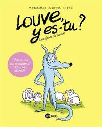 Louve, Y Es-tu ? T.1 ; Une Faim De Louve
