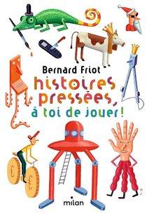 Histoires Pressees ; A Toi De Jouer !