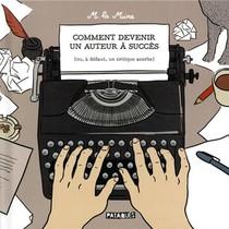Comment Devenir Un Auteur A Succes (ou, A Defaut, Un Critique Acerbe)