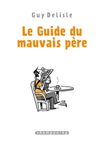 Le Guide Du Mauvais Pere ; Integrale T.1 A T.4