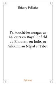 J'ai Touche Les Nuages En 44 Jours En Royal Enfield Au Bhoutan En Inde Au Sikkim Au Nepal Et Tibet