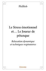 Le Stress Emotionnel Et Le Joueur De Petanque