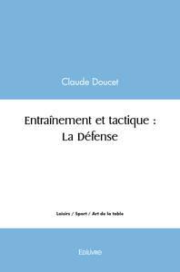 Entrainement Et Tactique La Defense