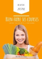 Life Style T.1 ; Bien Faire Ses Courses