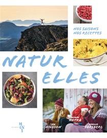 Naturelles ; Nos Saisons. Nos Recettes