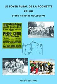 Le Foyer Rural De La Rochette, 70 Ans D'histoire Collective