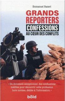 Grands Reporters : Au Coeur Des Conflits