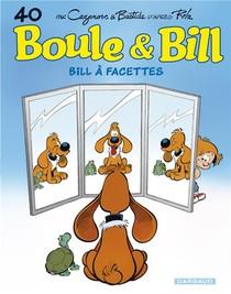 Boule & Bill T.40 ; Bill A Facettes