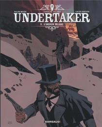 Undertaker T.5 ; L'indien Blanc