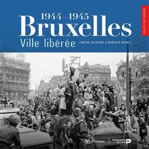 Bruxelles, Ville Liberee (1944-1945)