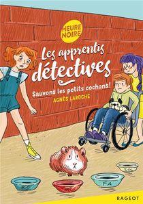 Les Apprentis Detectives ; Sauvons Les Petits Cochons !