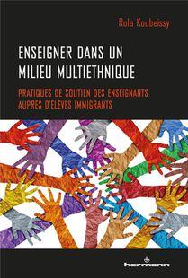 Enseigner Dans Un Milieu Multiethnique ; Pratiques De Soutien Des Enseignants Aupres D'eleves Immigrants