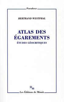 Atlas Des Egarements ; Etudes Geocritiques