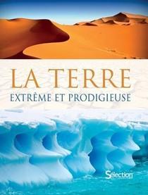 La Terre, Extreme Et Prodigieuse