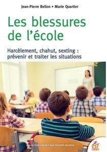 Les Blessures De L'ecole ; Harcelement, Chahut, Sexting : Prevenir Et Traiter Les Situations