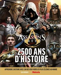 Assassin's Creed ; 2 500 Ans D'histoire