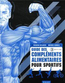 Guide Des Complements Alimentaires Pour Sportifs (3e Edition)