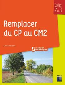 Remplacer Du Cp Au Cm2 ; Cycles 2 Et 3 (edition 2019)