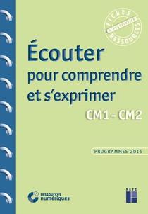 Ecouter Pour Comprendre Et S'exprimer ; Cm1-cm2 ; Programmes 2016