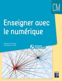 Enseigner Avec Le Numerique ; Cm ; Ressources Numeriques