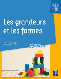 Les Grandeurs Et Les Formes En Maternelle ; Maternelle (edition 2019)
