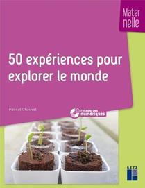 50 Experiences Pour Explorer Le Monde En Maternelle (edition 2019)