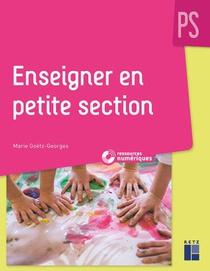 Enseigner En Petite Section ; Petite Section (edition 2019)