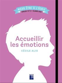 Accueillir Les Emotions ; Cycles 1 Et 2 ; Classe Ulis