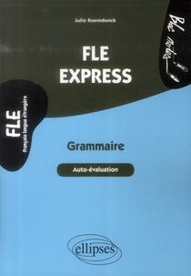 Fle Express. Grammaire. Autoevaluation. Niveau 2 (b1-b2)