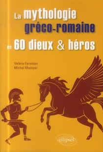 La Mythologie Greco-romaine En 60 Dieux Et Heros