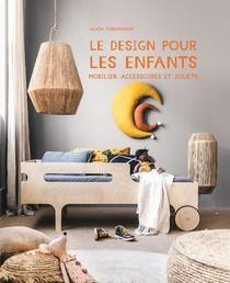Le Design Pour Les Enfants : Mobilier, Accessoires Et Jouets