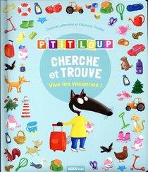P'tit Loup ; Cherche Et Trouve ; Vive Les Vacances !