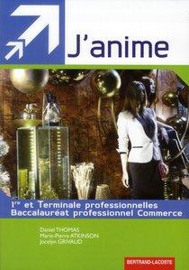 J'anime-1re Et Term Bac Pro Commerce