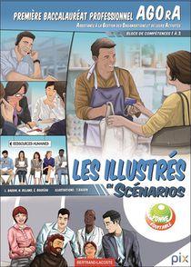 Les Illustres En Scenarios 1ere Bac Pro Agora -blocs De Competences 1 A 3 - Les Illustres En Scenari
