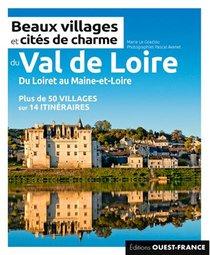 Beaux Villages Et Cites De Charme Du Val-de-loire